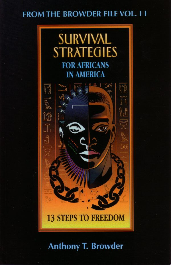 From the Browder File Vol II: Survival Strategies for Africans in America: 13 Steps to Freedom The Key Bookstore