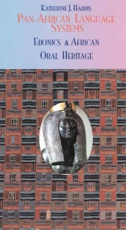 Pan-African Language Systems: Ebonics & African Oral Heritage The Key Bookstore