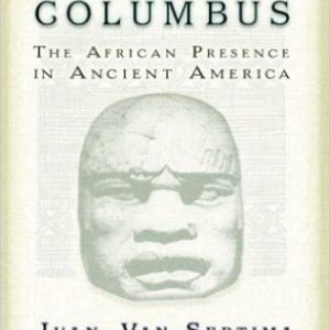 They Came Before Columbus: The African Presence in Ancient America (Journal of African Civilizations) The Key Bookstore