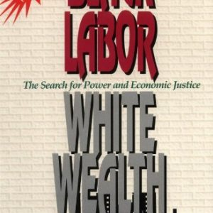 Black Labor White Wealth The Key Bookstore