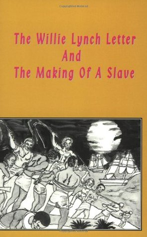 The Willie Lynch Letter And The Making of A Slave by Kashif Malik Hassan-El The Key Bookstore
