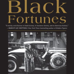 Black Fortunes: The Story of the First Six African Americans Who Escaped Slavery and Became Millionaires The Key Bookstore