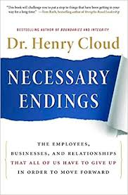Necessary Endings: The Employees, Businesses, and Relationships That All of Us Have to Give Up in Order to Move Forward The Key Bookstore
