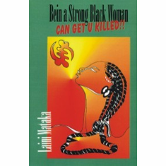 Being a Strong Black Woman Can Get U Killed!! Paperback The Key Bookstore