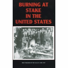 Burning at Stake in the United States - The N.A.A.C.P. The Key Bookstore