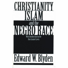 Christianity, Islam and the Negro Race - Edward W. Blyden The Key Bookstore
