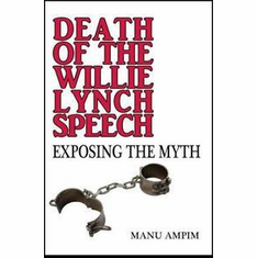 Death of the Willie Lynch Speech: Exposing the Myth The Key Bookstore