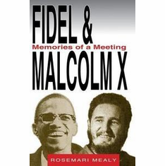 Fidel & Malcolm X: Memories of a Meeting - Rosemari Mealy The Key Bookstore