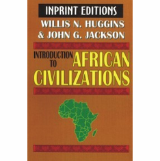 Introduction to African Civilizations, with Main Currents in Ethiopian History - Willis N. Huggins and John G. Jackson The Key Bookstore
