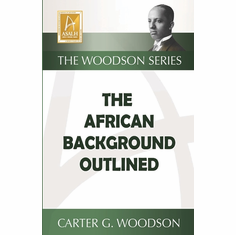 The African Background Outlined - Carter G. Woodson The Key Bookstore