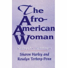 The Afro-American Woman: Images and Struggles - Ed. Sharon Harley and Rosalyn Terborg-Penn The Key Bookstore