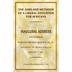 The Aims and Methods of a Liberal Education for Africans - Edward W. Blyden The Key Bookstore
