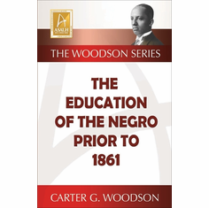 The Education of the Negro Prior to 1861 - Carter G. Woodson The Key Bookstore