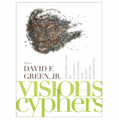 Visions and Cyphers: Explorations of Literacy, Discourse, and Black Writing - David F. Green, Jr. The Key Bookstore