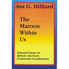 The Maroon Within Us: Selected Essays on African American Community Socialization The Key Bookstore