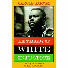 The Tragedy of White Injustice - Marcus Garvey The Key Bookstore
