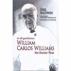 To All Gentleness: William Carlos Williams - Neil Baldwin The Key Bookstore