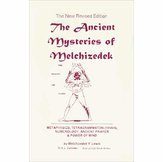 The Ancient Mysteries of Melchizedek The Key Bookstore
