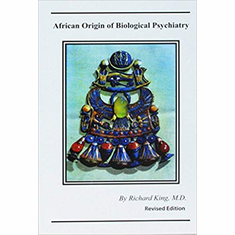 African Origin of Biological Psychiatry The Key Bookstore