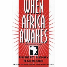 When Africa Awakes - Hubert Henry Harrison The Key Bookstore