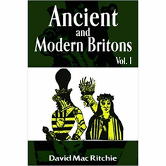 Ancient and Modern Britons Vol. I (Ancient & Modern Britons) by David Mac Ritchie (2008-01-01) The Key Bookstore