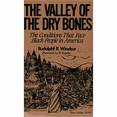 The Valley of the Dry Bones: The Conditions That Face Black People in America Today The Key Bookstore