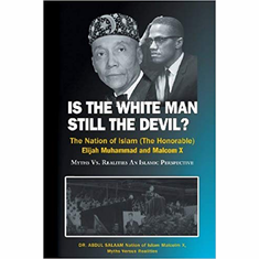 Is the White Man Still the Devil: The Nation of Islam, (The Honorable) Elijah Muhammad and Malcolm X The Key Bookstore