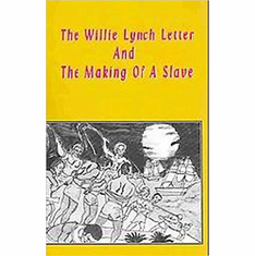 The Willie Lynch Letter And The Making of A Slave The Key Bookstore