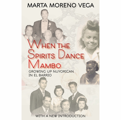 When the Spirits Dance Mambo - Marta Moreno Vega The Key Bookstore