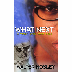 What Next: A Memoir Towards World Peace - Walter Mosley The Key Bookstore