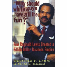 Why Should White Guys Have All the Fun? - Reginald F. Lewis and Blair Walker The Key Bookstore