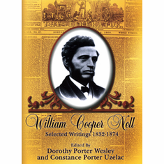 William Cooper Nell: Selected Writings 1832-1874 - Ed. Dorothy Porter Wesley and Constance Porter Uzelac The Key Bookstore