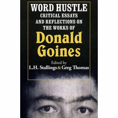 Word Hustle: Critical Essays and Reflections on the Works of Donald Goines - L.H. Stallings, Greg Thomas (Eds.) The Key Bookstore