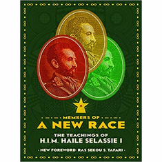 Members Of A New Race: The Teachings Of H.I.M. Haile Sellassie 1 The Key Bookstore