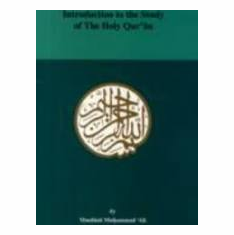 Introduction to the Study of the Holy Quaran by Maulana Muhammad Ali The Key Bookstore