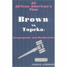 Brown vs. Topeka: Desegregation and Miseducation: An African American's View The Key Bookstore