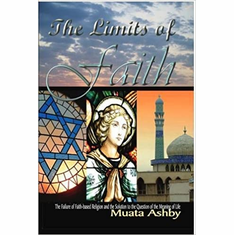 The Limits of Faith: The Failure of Faith-based Religions and the Solution to the Meaning of Life The Key Bookstore