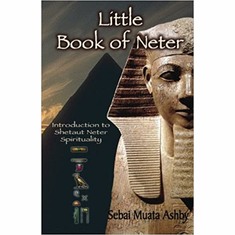 Little Book of Neter: Introduction to Shetaut Neter Spirituality and Religion The Key Bookstore