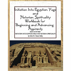 Initiation into Egyptian Yoga and Neterian Spirituality: A Workbook For Beginners and Advancing Aspirants The Key Bookstore
