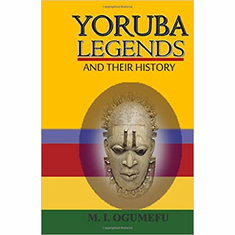 Yoruba Legends And Their History The Key Bookstore