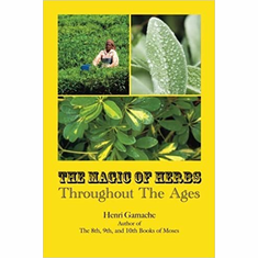 the magic of herbs throughout the ages by Henri Gamache The Key Bookstore