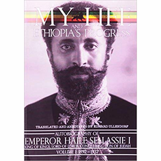 My Life and Ethiopia's Progress: The Autobiography of Emperor Haile Sellassie I (Volume 1) The Key Bookstore