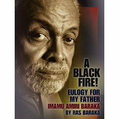 A Black Fire!: Eulogy for My Father Imamu Amiri Baraka The Key Bookstore