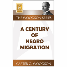 A Century of Negro Migration - Carter G. Woodson The Key Bookstore