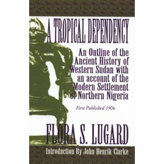 A Tropical Dependency - Flora Shaw Lugard The Key Bookstore