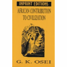African Contributions to Civilization - G.K. Osei The Key Bookstore