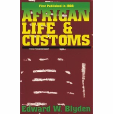 African Life and Customs - Edward W. Blyden The Key Bookstore