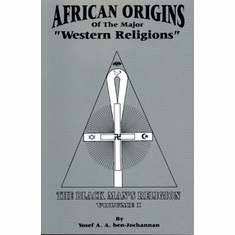 African Origins of the Major Western Religions - Yosef ben-Jochannan The Key Bookstore