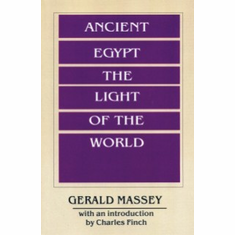 Ancient Egypt the Light of the World - Gerald Massey The Key Bookstore