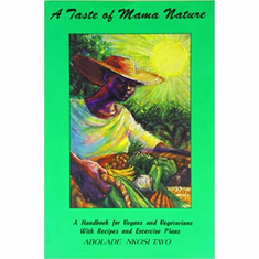 Taste of Mama Nature: A Handbook for Vegans & Vegetarians The Key Bookstore